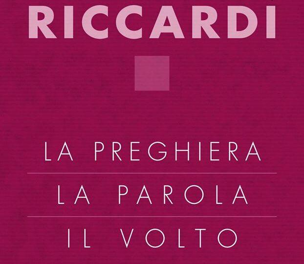 LA PREGHIERA, LA PAROLA, IL VOLTO di Andrea Riccardi